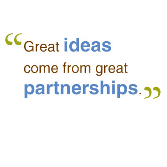 Great ideas come for great partnerships